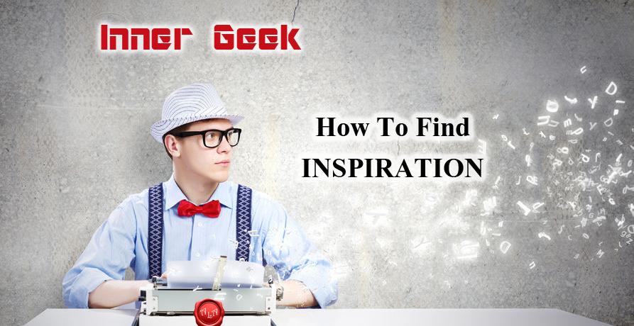 Inner Geek: Finding Inspiration