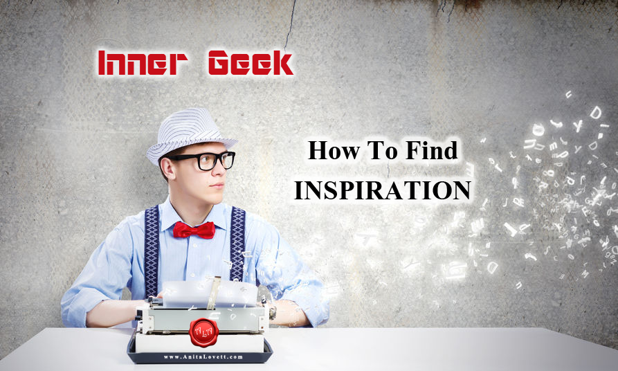 Inner Geek: Finding Inspiration