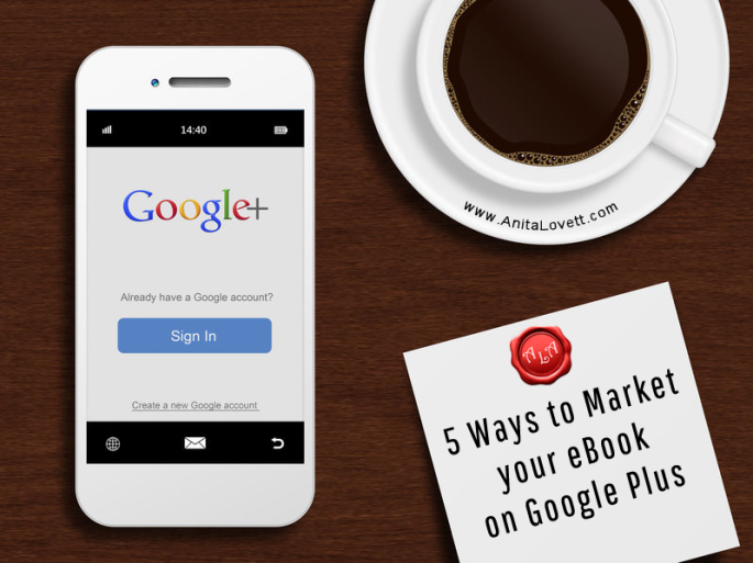 5 Ways to Market your eBook on Google Plus
