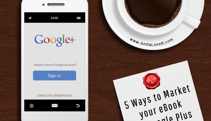 5 Ways to Market your eBook on Google Plus