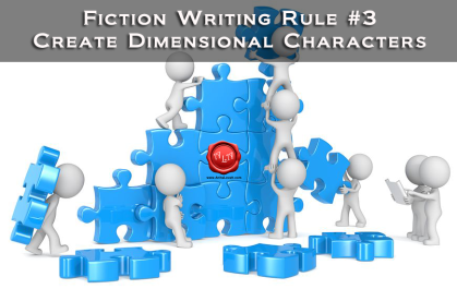 Fiction Writing Rule #3: Create Dimensional Characters